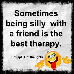 being silly quotes - Google Search