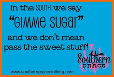 Gimme Sugar...with  www.southerngraceclothing.com