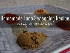 Homemade Taco Seasoning Recipe and Many Versatile Uses