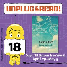 Only 18 days until Screen Free Week!  Unplug and read HOKEY POKEY by Jerry Spinelli!  Click to enter to win a copy.
