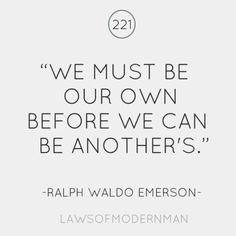 we must be our own before we can be another's # {so true}