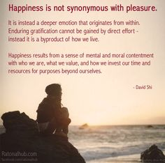 happiness vs pleasure Acknowledging emotion, sense perception, and natural sciences, to what extent can we relate happiness to pleasure school of thought saying pleasure is the essential good of life, try to maximize pleasure (both physical and mental) and avoid pain a person who believes that the pursuit of pleasure to.