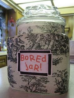 Bored Jar. Fill with things to do (clean your room... or go get ice cream). When your child complains of boredom, tell them to pull an idea from the jar and they have to do it, no questions asked! Love this!