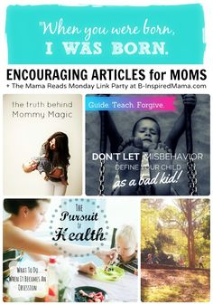 Encouraging Articles for Moms!  + The Mama Reads Monday Link Party– August 4th  #parenting #motherhood #moms #kbn
