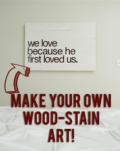 DIY wood-stain art with a verse or quote!