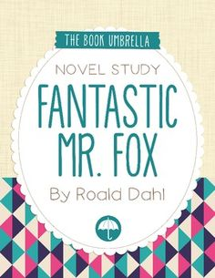 Fantastic Mr. Fox by Roald Dahl Novel Study $ plus many more!