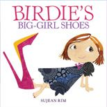 Birdie's Big-Girl Shoes -   Birdie can't wait to be just like her mom.