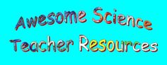 Awesome Science Teacher Resources - has resources for Biology and Chemistry