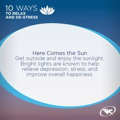 Tip of the Week: Be sure to enjoy some sunlight as it can help relieve stress, depression and increase overall happiness.   What is your favorite way to relax?