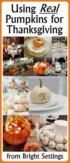 See 10 ways to use real #pumpkins to #decorate your #Thanksgiving table this year.
