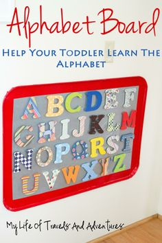 Alphabet Board - Teaching Letters | #DIY #Toddler #Letters #Learning #Alphabet #ABCs #Kids