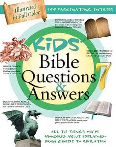 Kids Bible Questions & Answers All the Things Youve Wondered About Explained--from Genesis to Revelation