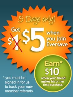 Free $5 credit from Eversave plus receive 10 dollars for each friend you refer!