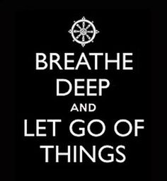 Breathe Deep and Let Go of Things