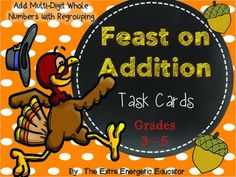 Feast On Addition {Thanksgiving Task Cards} gives students the opportunity to review multi-digit addition in a fun way! This product can be adapted to be used with 3rd, 4th and 5th grade students. Numbers range from 3-6 digits. What's included? 30 Task Cards 10 Blank Task Cards (Create your own problems) Student Response Sheet Answer Key Blank Answer Key for Your Custom Creation $ Be sure to visit my TpT Store http://www.teacherspayteachers.com/Store/The-Extra-Energetic-Educator