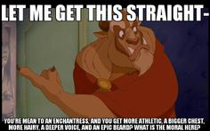 My boyfriend is hilarious! He made this meme about Beauty & The Beast.  Obviously he's a fan of beards and muscles. A manly man, if you will. - Chloe   #bubbabush Bubba Bush Beauty and the Beast Disney meme