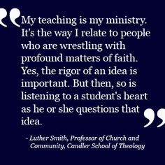 Reflections on teaching: Dr. Luther E. Smith Jr., Professor of Church and Community at Candler School of Theology. #cst
