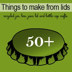 50+ #Recycled Lid #Crafts to make #DIY @savedbyloves