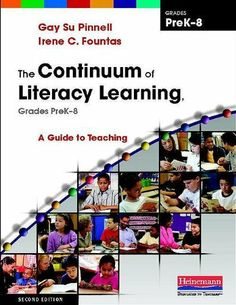 The Continuum of Literacy Learning, Grades PreK-8, Second Edition: A Guide to Teaching by Irene Fountas. $38.00. Author: Gay Su Pinnell. Publisher: Heinemann; 2 edition (June 7, 2010). Publication: June 7, 2010. Edition - 2. Save 30%!