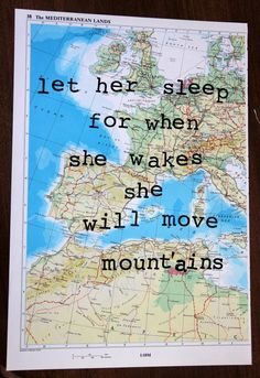 Let her sleep for when she wakes she will move mountains...nursery art/ girls bedroom