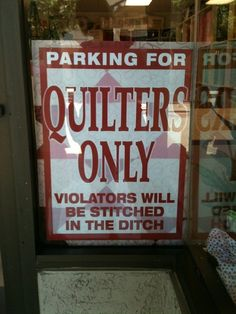 Quilters Only parking.