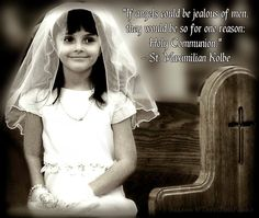 First Holy Communion - St. Maximilian Kolbe Quote quot prayer
