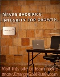 """Find out more about the company whose motto is """"Never Sacrifice Integrity for Growth"""". Visit http://snow.EnergyGoldRush.com"""