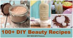 100+ DIY Beauty Recipes & Personal Care - Don't Mess with Mama