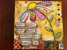 "6x6 hand painted wood block "" there is always, always, always something to be thankful for"" hand paint"