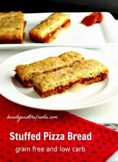 Grain Free Stuffed Pizza Bread. Primal and Low Carb with a paleo option. beautyandthefoodie.com