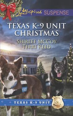 Texas K-9 Unit Christmas by Shirlee McCoy and Terri Reed Love Inspired Suspense Nov 2013 Miniseries: Texas K-9 Unit Category: Inspirational ...