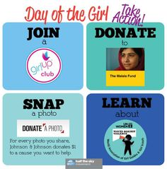 Happy International Day of the Girl! How are you celebrating? Here are a few ideas:   Join a Girl Up club: http://clubs.girlup.org/home Donate to the Malala Fund: http://www.malalafund.org/ Snap a photo and Johnson & Johnson will donate $1 to CARE or Save the Children to help moms and their kids: http://www.donateaphoto.com/ Learn about UN Women & World Association of Girl Guides and Girl Scouts's Voices Against Violence campaign: http://bit.ly/1bLWKB2  #IDG2013 #DayoftheGirl