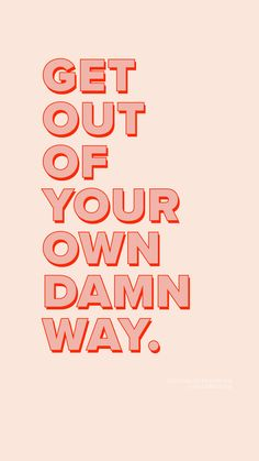 Get out of your own damn way.  Monday Motivation via @hellobigidea on Instagram.