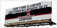 Billboard fail. This attorney advocates that you don't hire off of a billboard... the very same place he's advertising for you to call him. *Face palm*