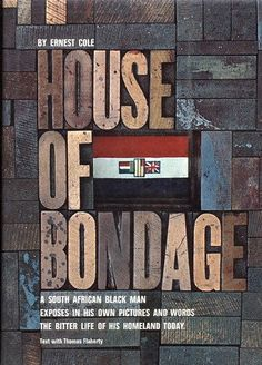 HOUSE OF BONDAGE : A South African Black Man exposes in his own pictures and words the Bitter Life of his Homeland Today by Ernest Cole, http://www.amazon.com/dp/B00220VAFK/ref=cm_sw_r_pi_dp_GyD4qb06XP7XQ    BF # 41 = $150