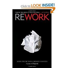 Recommended by Career Expert Michael McClure:  Amazon.com: Rework (9780307463746): Jason Fried, David Heinemeier Hansson: Books