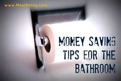Simple tips for saving money on bathroom toiletries and water use. Don't let your money go down the drain.