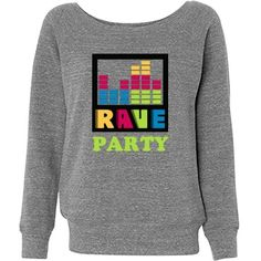 Rave Party Misses Relaxed Bella Triblend Slouchy Wideneck Sweatshirt #rave