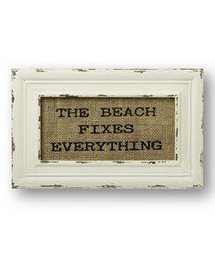Look at this #zulilyfind! 'The Beach Fixes Everything' Burlap Wall Sign #zulilyfinds