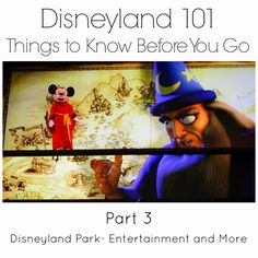 Love Our Disney: Disneyland 101- Things to Know Before You Go {Part 3} This edition covers entertainment in Disneyland Park