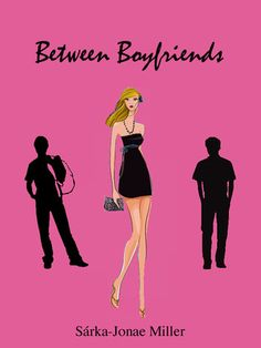 Between Boyfriends - Edgy Chick Lit with Attitude :)