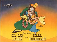 Oilcan Harry - Villain from the Mighty Mouse Cartoon Show
