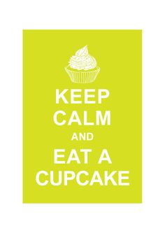 Keep Calm and Eat A Cupcake : Lime / Large 13 X 19 / BUY 2 Get 1 Free. $15.80, via Etsy.