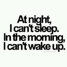 life, sleepless nights, random, thought, the shift quotes, mornings, get in my bed quotes, true stories, funni stori