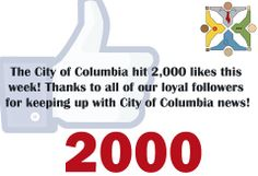 The City of Columbia hit 2,000 likes this week on its facebook page! Thanks to all of our loyal followers for keeping up with the City of Columbia news!