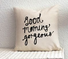 Good Morning Gorgeous Cushion Cover 18 x 18 inch by ZanaProducts