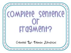 This mini-packet includes the following:~ 4 posters: Subject, Predicate, Complete Sentence, Fragment~ Independent Complete Subject/Fragment s...