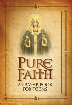 Pure Faith A Prayer Book for Teens by Jason Evert. Save 17 Off!. $10.69. Publication: October 9, 2009. 162 pages. Publisher: Catholic Answers (October 9, 2009)