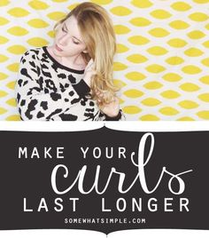 how to make your curls last longer!