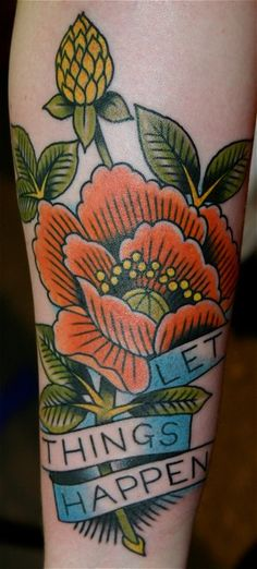 Let things happen, American traditional poppy traditional tattoos, thing happen, color, old school tattoos, tattoo patterns, steve byrne, flower tattoos, floral tattoos, tattoo ink